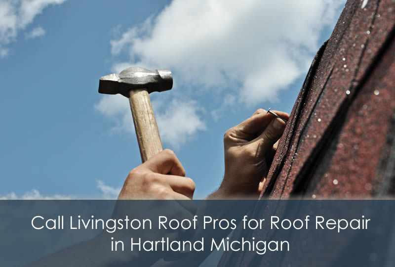 Call Livingston Roof Pros for Roof Repair in Hartland Michigan