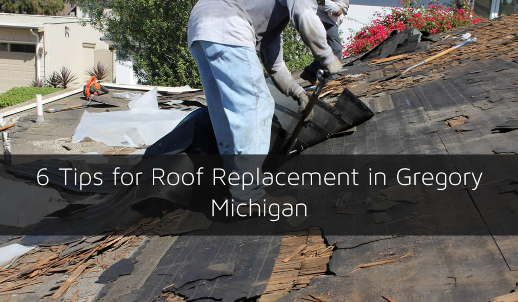 6 Tips for Roof Replacement in Gregory Michigan