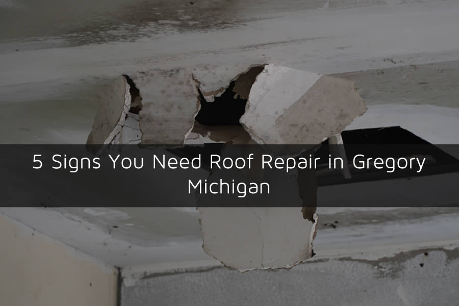 5 Signs You Need Roof Repair in Gregory Michigan