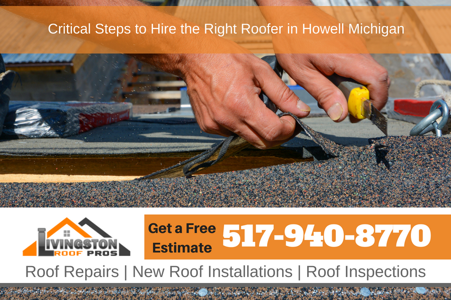 Critical Steps to Hire the Right Roofer in Howell Michigan