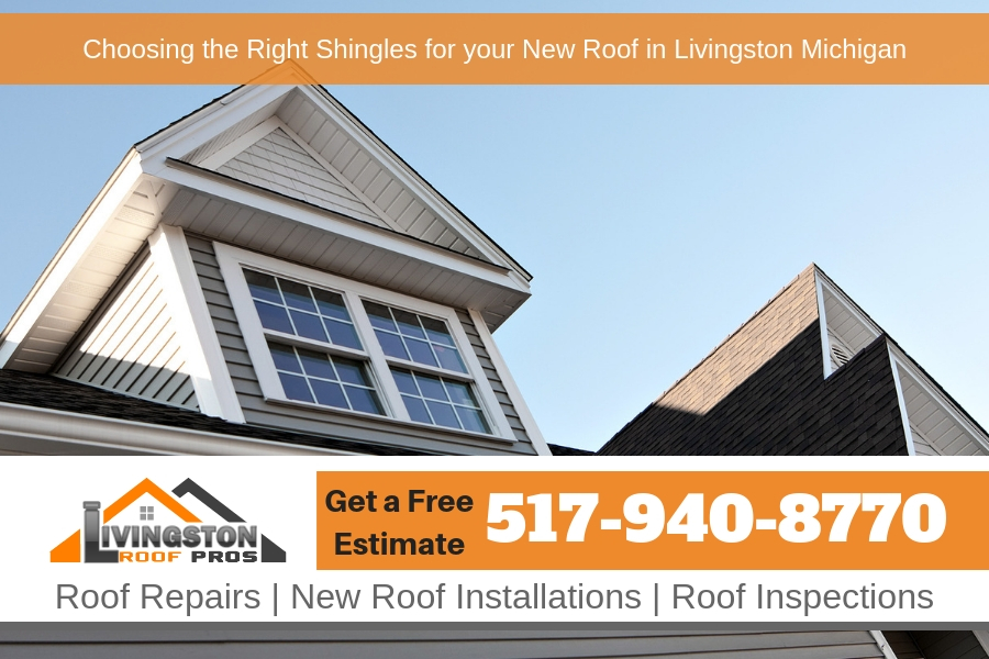 Choosing the Right Shingles for your New Roof in Livingston Michigan