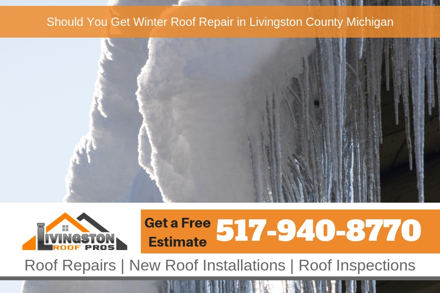 Should You Get Winter Roof Repair in Livingston County Michigan