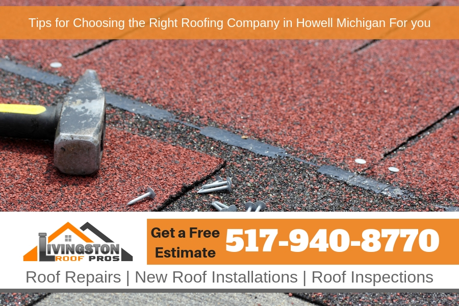 Tips for Choosing the Right Roofing Company in Howell Michigan For you