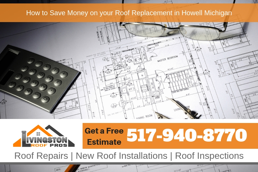 How to Save Money on your Roof Replacement in Howell Michigan