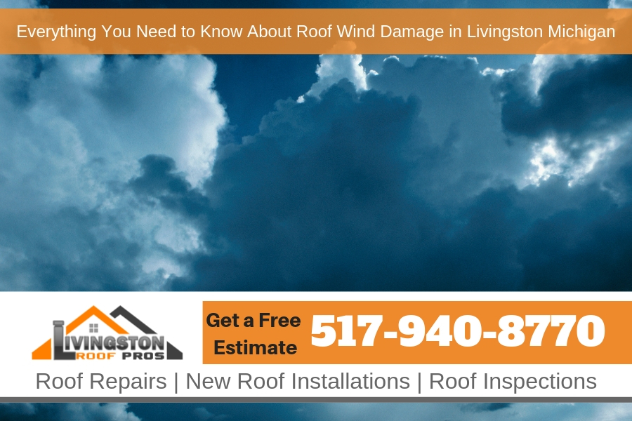 Everything You Need to Know About Roof Wind Damage in Livingston Michigan