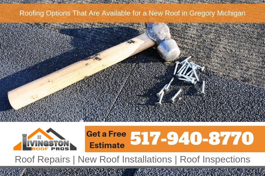 Roofing Options That Are Available for a New Roof in Gregory Michigan