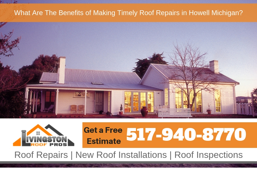 What Are The Benefits of Making Timely Roof Repairs in Howell Michigan?