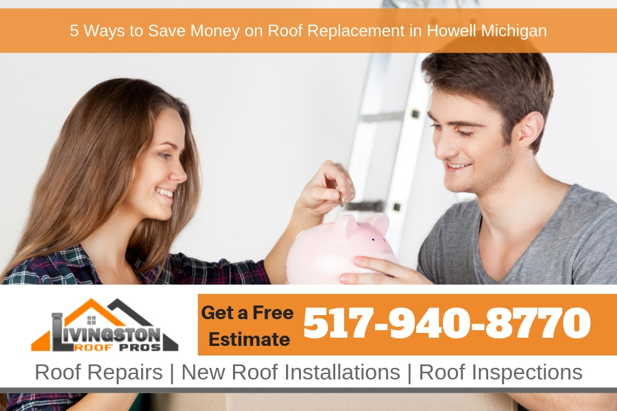 5 Ways to Save Money on Roof Replacement in Howell Michigan