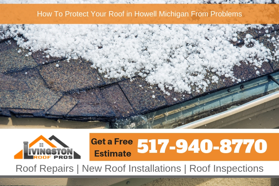 How To Protect Your Roof in Howell Michigan From Problems