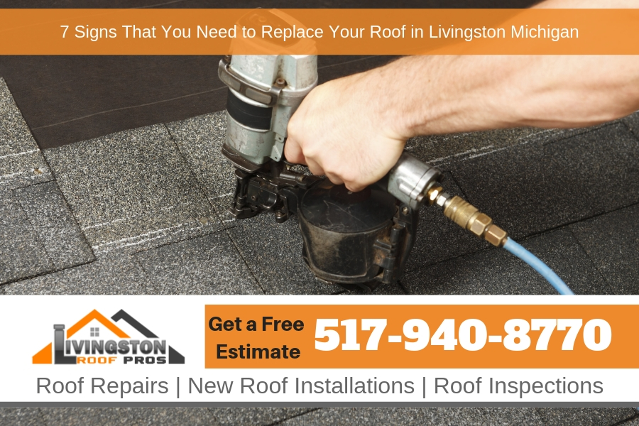 7 Signs That You Need to Replace Your Roof in Livingston Michigan
