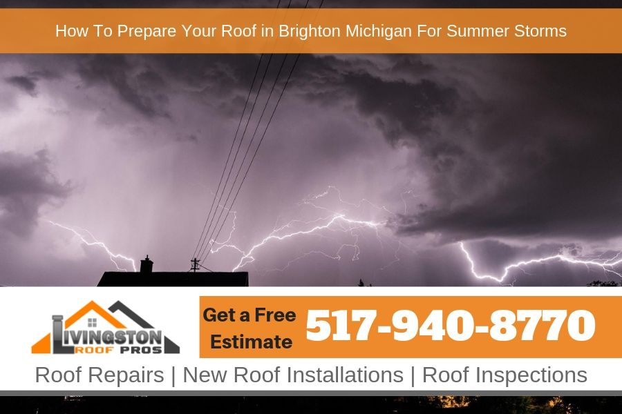 How To Prepare Your Roof in Brighton Michigan For Summer Storms