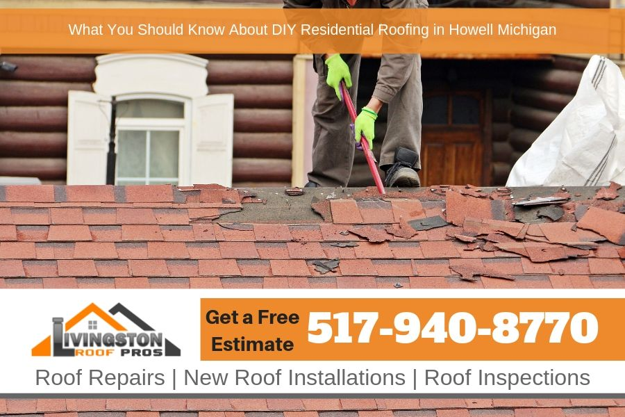 What You Should Know About DIY Residential Roofing in Howell Michigan