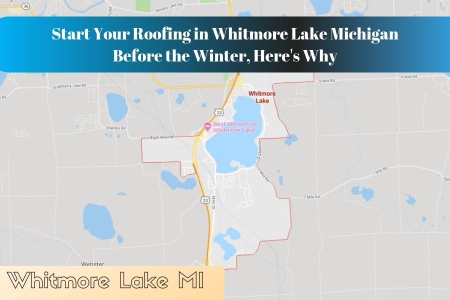 Start Your Roofing in Whitmore Lake Michigan Before the Winter, Here's Why