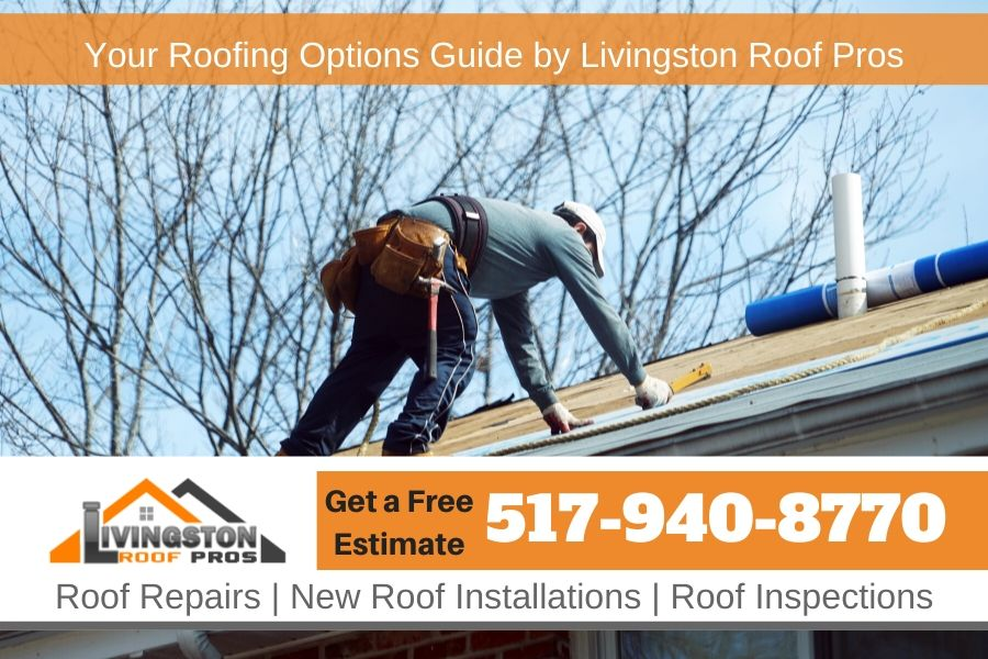 Your Roofing Options Guide by Livingston Roof Pros
