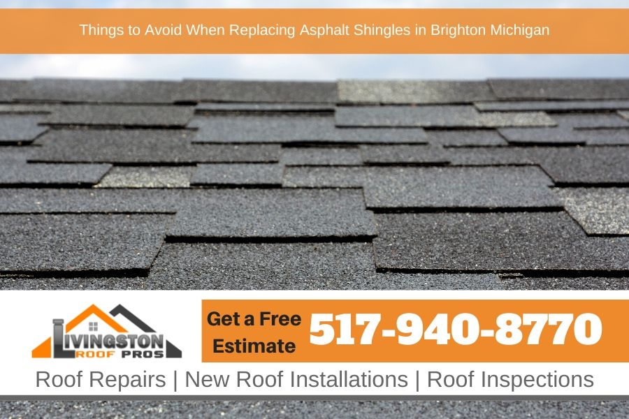 Things to Avoid When Replacing Asphalt Shingles in Brighton Michigan