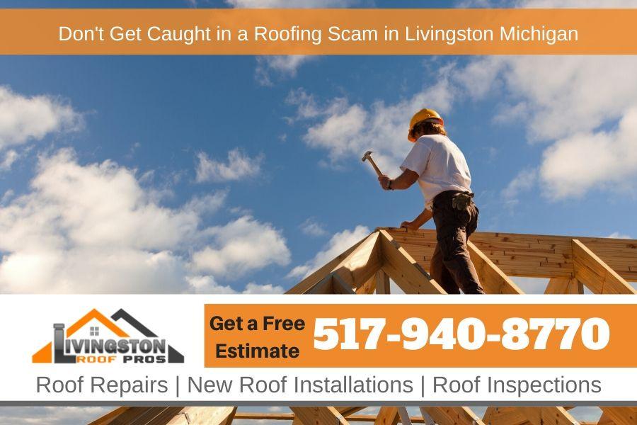Don't Get Caught in a Roofing Scam in Livingston Michigan